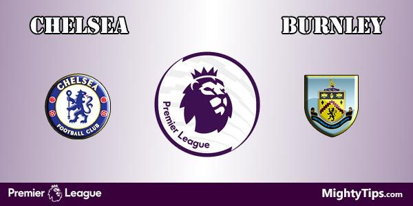 Chelsea vs Burnley Prediction, Preview and Betting Tips