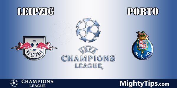 Leipzig vs Porto Prediction, Preview and Bet