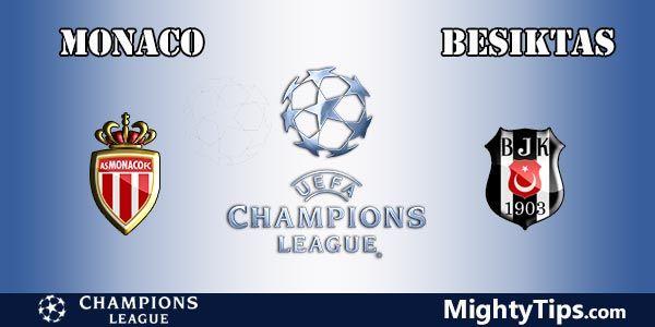Monaco vs Besiktas Prediction, Preview and Bet