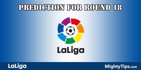La Liga Predictions and Preview Round 18