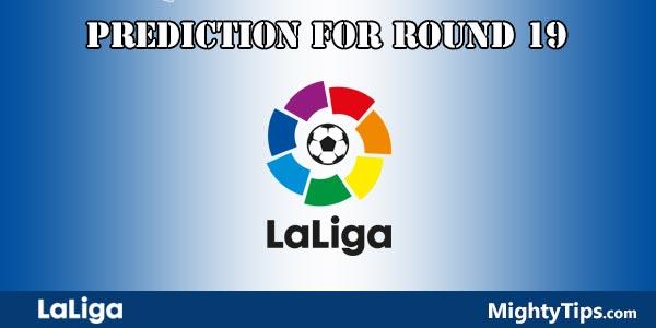 La Liga Predictions and Preview Round 19