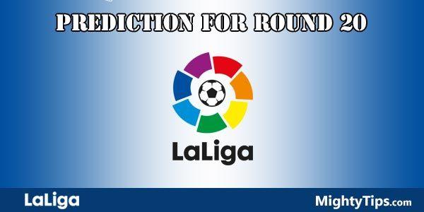 La Liga Predictions and Preview Round 20