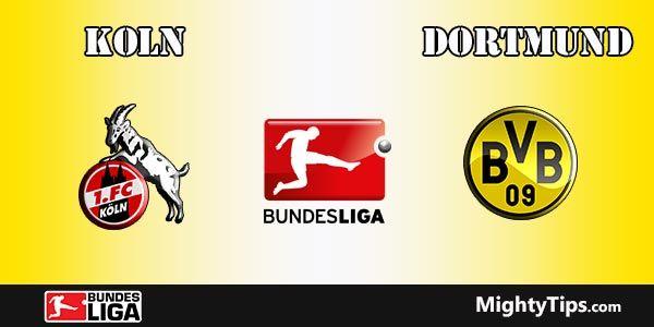 Koln vs Dortmund Prediction, Preview and Bet