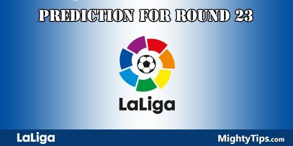 La Liga Predictions and Preview Round 23