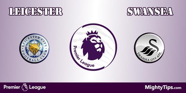 Leicester vs Swansea Predictions and Preview
