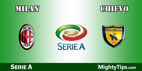 Milan vs Chievo Prediction, Preview and Bet