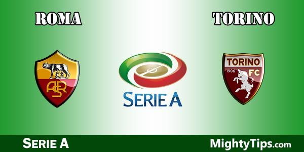 Roma vs Torino Prediction, Betting Tips and Preview