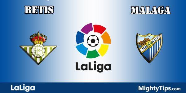 Betis vs Malaga Prediction, Betting Tips and Preview