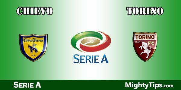 Chievo vs Torino Prediction, Preview and Bet