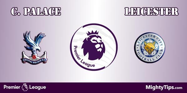 Crystal Palace vs Leicester Prediction and Betting Tips