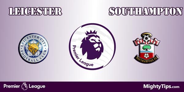 Leicester vs Southampton Prediction, Betting Tips and Preview