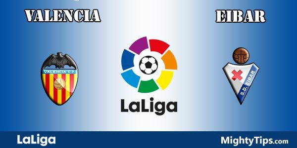 Valencia vs Eibar Prediction, Betting Tips and Preview