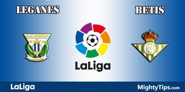 Leganes vs Betis Prediction, Betting Tips and Preview