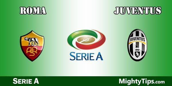 Roma vs Juventus Prediction and Betting Tips
