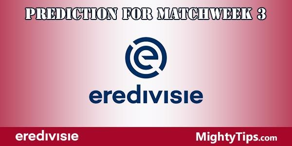 Eredivisie Prediction and Betting Tips Matchweek 3