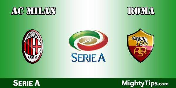 Milan vs Roma Prediction, Betting Tips and Preview