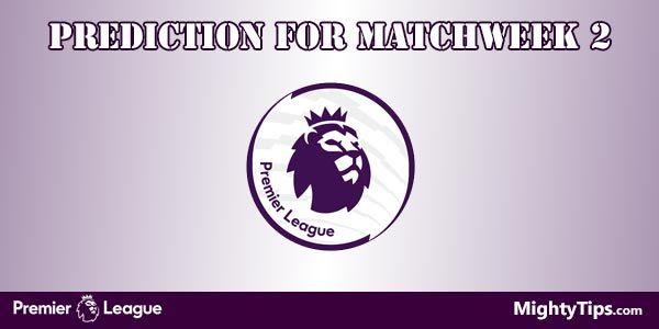 Premier League Prediction and Betting Tips Matchweek Two