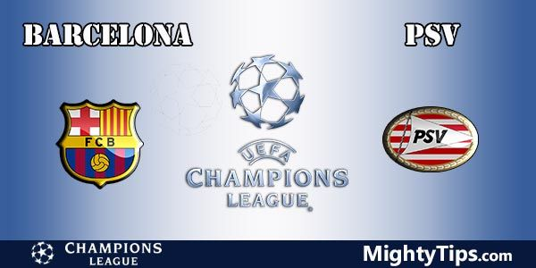 Barcelona vs PSV Prediction, Betting Tips and Preview