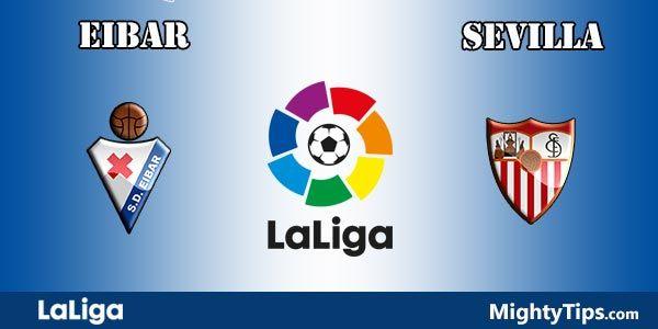 Eibar vs Sevilla Prediction, Preview and Betting Tips