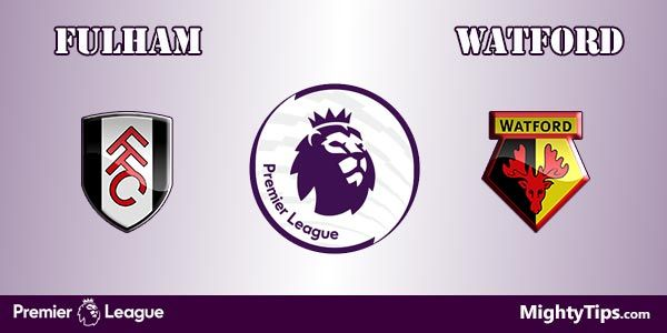 Fulham vs Watford Prediction, Preview and Betting Tips