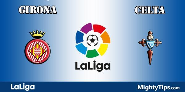 Girona vs Celta Prediction, Betting Tips and Preview