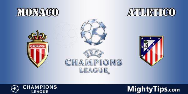 Monaco vs Atletico Madrid Prediction, Betting Tips and Preview