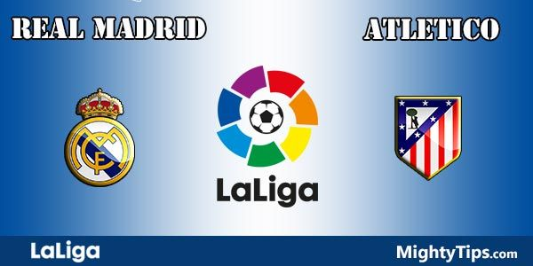 Real Madrid vs Atletico Madrid Prediction and Preview
