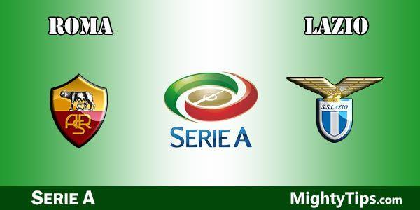 Roma vs Lazio Prediction, Preview and Betting Tips