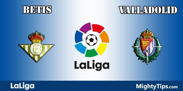 Betis vs Valladolid Prediction, Preview and Betting Tips