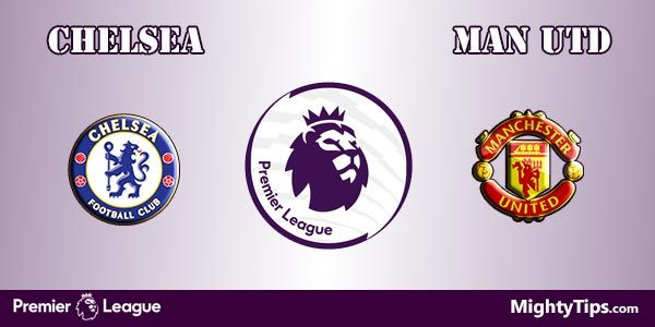 Chelsea vs Manchester United Prediction, Preview and Bet