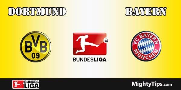 Borussia Dortmund vs Bayern Prediction, Preview and Betting Tips