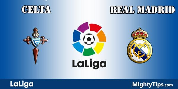 Celta vs Real Madrid Prediction, Preview and Betting Tips