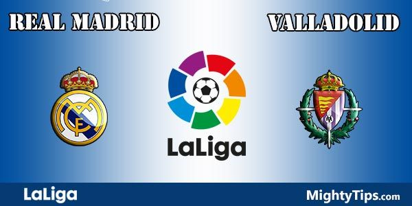 Real Madrid vs Valladolid Prediction, Preview and Betting Tips