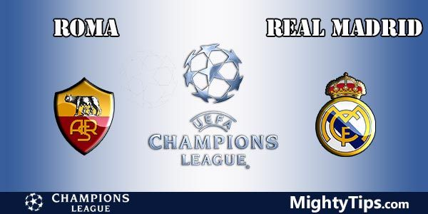 Roma vs Real Madrid Prediction, Preview and Betting Tips