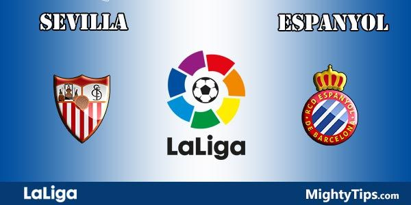 Sevilla vs Espanyol Prediction, Preview and Betting Tips