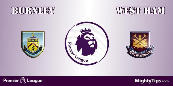 Burnley vs West Ham Prediction, Preview and Betting Tips