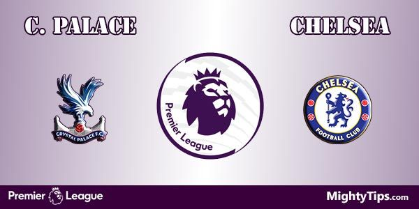Crystal Palace vs Chelsea Prediction, Preview and Betting Tips