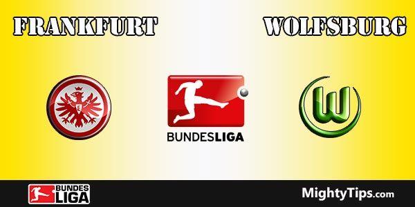 Eintracht Frankfurt vs Wolfsburg Prediction, Preview and Betting Tips