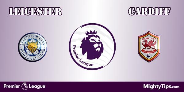 Leicester vs Cardiff Prediction, Preview and Betting Tips