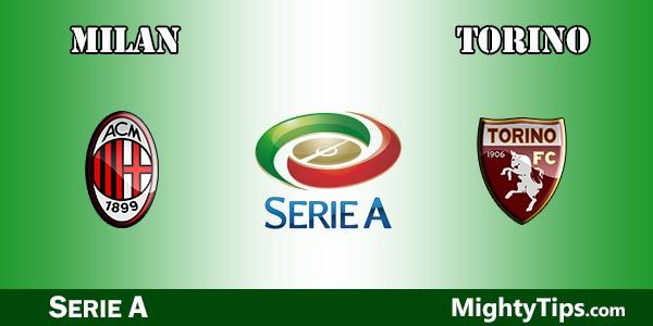 Milan vs Torino Prediction, Preview and Betting Tips