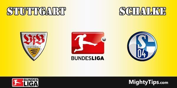 Stuttgart vs Schalke Prediction, Preview and Betting Tips
