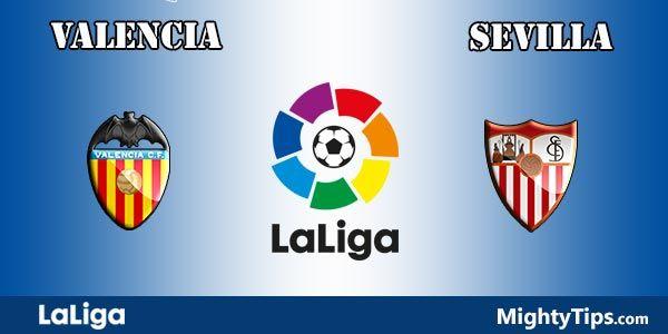 Valencia vs Sevilla Prediction, Preview and Betting Tips