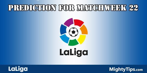La Liga Prediction and Betting Tips Matchweek 22