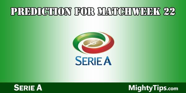 Serie A Prediction and Betting Tips Matchweek 22