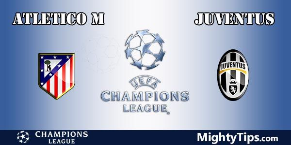 Atletico Madrid vs Juventus Prediction, Preview and Betting Tips