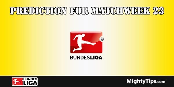 Bundesliga Prediction and Betting Tips Matchweek 23