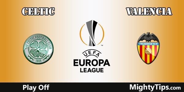 Celtic vs Valencia Prediction, Preview and Betting Tips