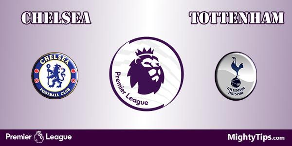 Chelsea vs Tottenham Prediction, Preview and Betting Tips