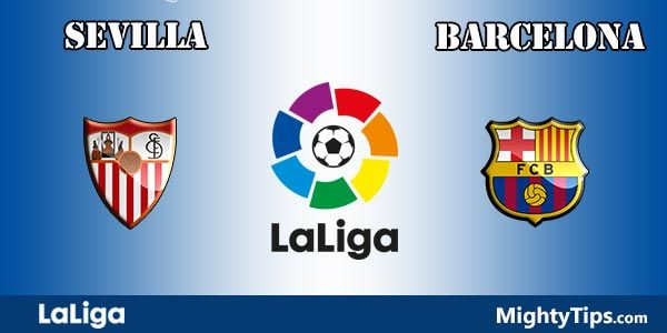 Sevilla vs Barcelona Prediction, Preview and Bet