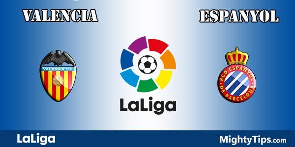 Valencia vs Espanyol Prediction, Preview and Betting Tips